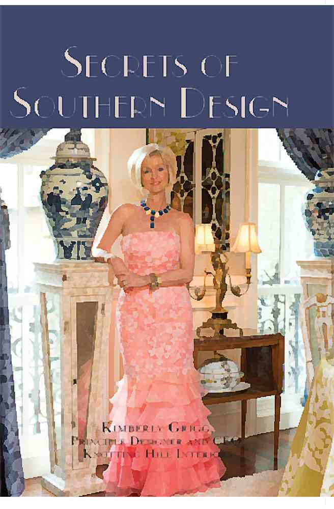 Secrets of Southern Design By Grigg